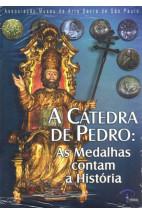 A Cátedra de Pedro: As Medalhas Contam a História