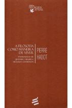 A Filosofia Como Maneira de Viver - Entrevistas de Jannie Carlier e Arnold I. Davidson