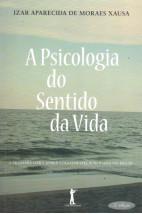 A Psicologia do Sentido da Vida - 2ª Edição
