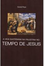 Vida Quotidiana na Palestina no Tempo de Jesus (Nebli) (FAC-SÍMILE)