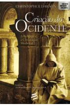 Criação do Ocidente - A Religião e a Civilização Medieval