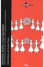 Descobre, Mulher, a tua Dignidade! — Missão da mulher na vida social e familiar à luz do pensamento de Josemaría Escrivá