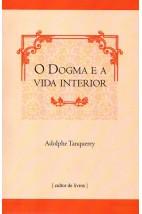 O Dogma e a Vida Interior (FAC-SÍMILE)