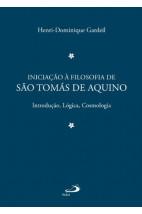 Iniciação à Filosofia de São Tomás de Aquino  - Vol 1 - Introdução, Lógica, Cosmologia