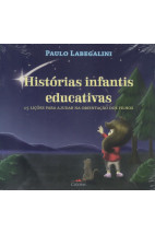 Histórias Infantis Educativas - 15 Lições Para Ajudar na Orientação dos Filhos