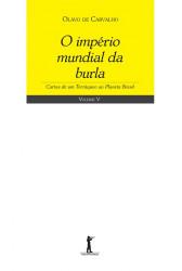 O Império Mundial da Burla - Cartas de um Terráqueo ao Planeta Brasil - Volume V