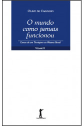 O mundo como jamais funcionou - Cartas de um terráqueo ao planeta Brasil - Volume II