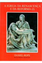 A Igreja da Renascença e da Reforma I (Vol. IV)