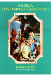 A Igreja dos Tempos Clássicos II (Vol. VII)