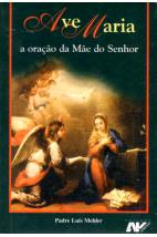 Ave Maria - A Oração da Mãe do Senhor