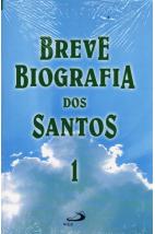 Breve Biografia dos Santos - Volume 1