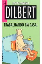 Dilbert - Nº4 - Trabalhando em Casa!