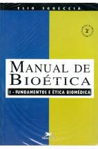 Manual de Bioética I - Fundamentos e Ética Biomédica