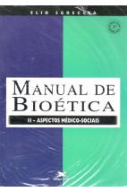 Manual de Bioética II - Aspectos Médico-Sociais
