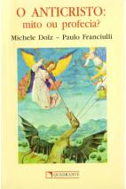O Anticristo: Mito ou Profecia?