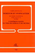Carta Encíclica (112): O Espírito Santo na Vida da Igreja e do Mundo - Dominum Et Vivificantem