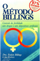 O Método Billings: Controle da Fertilidade Sem Drogas e Sem Dispositivos Artificiais