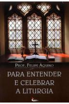 Para Entender e Celebrar a Liturgia