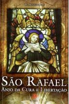 São Rafael: Anjo da Cura e Libertação